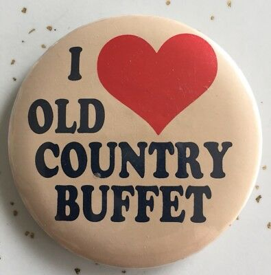 Vtg RARE Collectible I LOVE OLD COUNTRY BUFFET Pinback Button Pin PROMOTIONAL