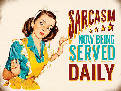 Sarcasm Now Being Served, Retro metal Sign vintage style/ Kitchen/ Gift