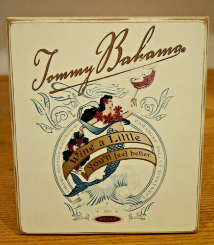 TOMMY BAHAMA WINE A LITTLE BAR SIGN 2005