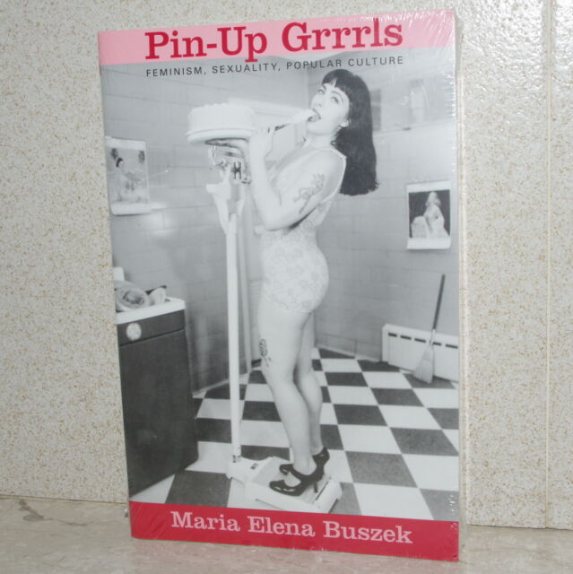 """NEW - Sealed: """"PIN-UP GRRRLS"""" - Feminism, Sexuality, Popular Culture - 2006 1st"""
