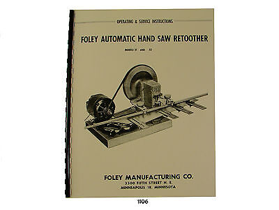Foley Models 31 32 Auto Hand Saw Retoother Operating Service Manual 1106