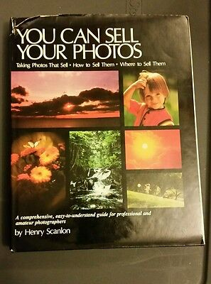 You Can Sell Your Photos By Henry Scanlon   Hardcover