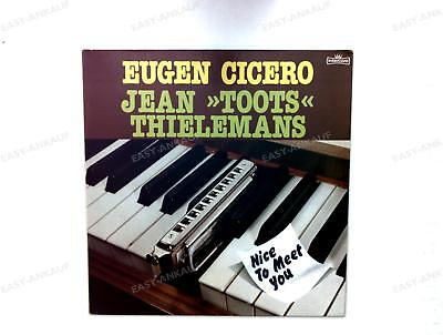 Eugen Cicero / Jean »Toots« Thielemans - Nice To Meet You GER LP 1980 /3