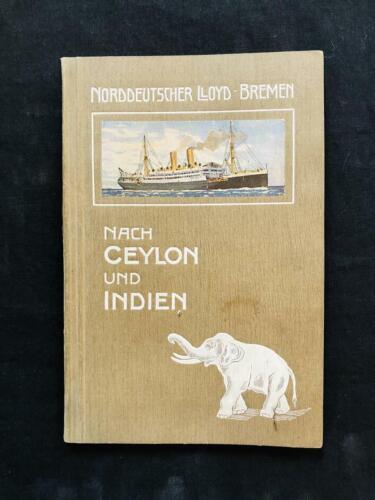NORDDEUTSCHER LLOYD OCEAN LINER INDIA CEYLON SERVICES BOOK 1911 Steamship Cruise