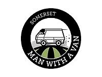 Somerset Man with a Van - Short Notice available
