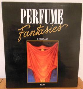 'Perfume Fantasies' libro con la storia di 66 Case di profumi, per collezionismo - Agugliano, Italia - 'Perfume Fantasies' libro con la storia di 66 Case di profumi, per collezionismo - Agugliano, Italia