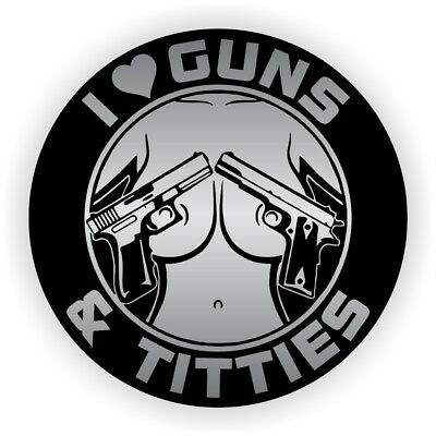 I Love Guns And Tittie Funny Hard Hat Sticker Motorcycle Helmet Decal Boobies
