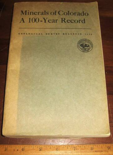 MINERALS OF COLORADO A 100-YEAR RECORD by Eckel 1961 Mining Crystals Ores Mines