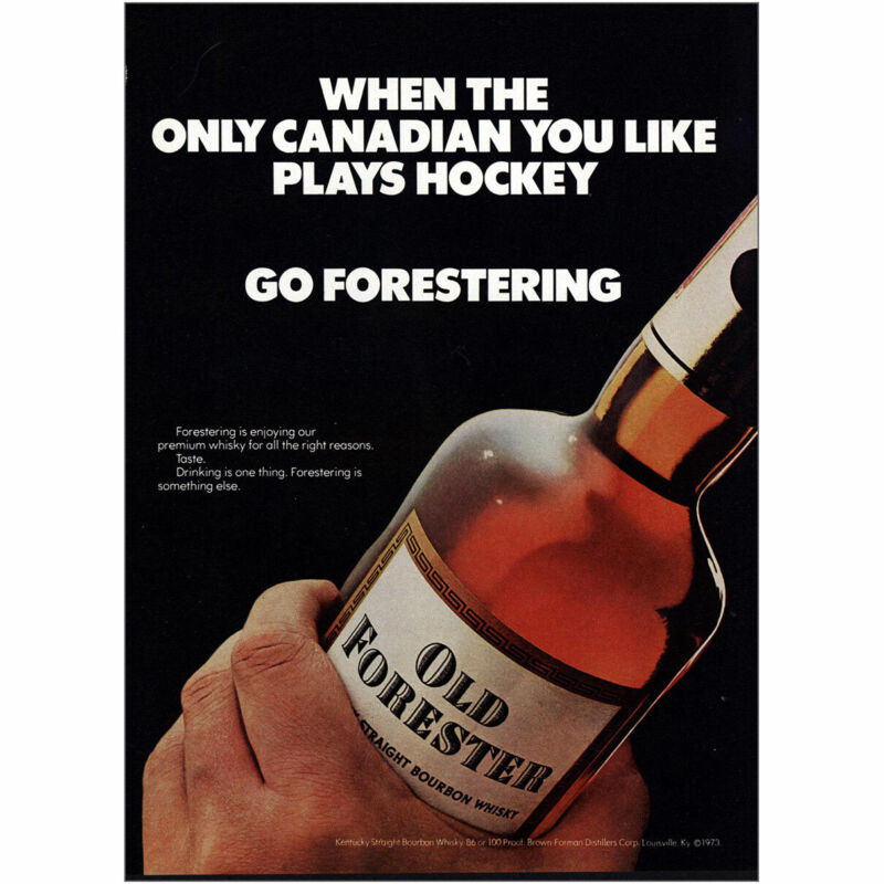 1973 Old Forester: Only Canadian You Like Plays Hockey Vintage Print Ad