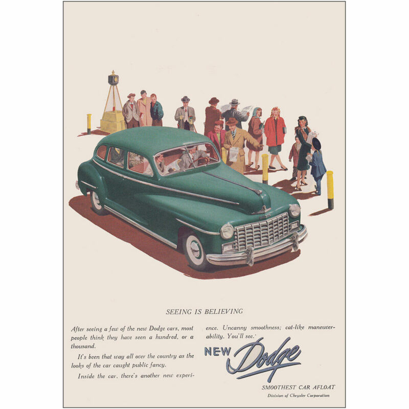 1947 Dodge: Seeing Is Believing After Seeing a Few Vintage Print Ad