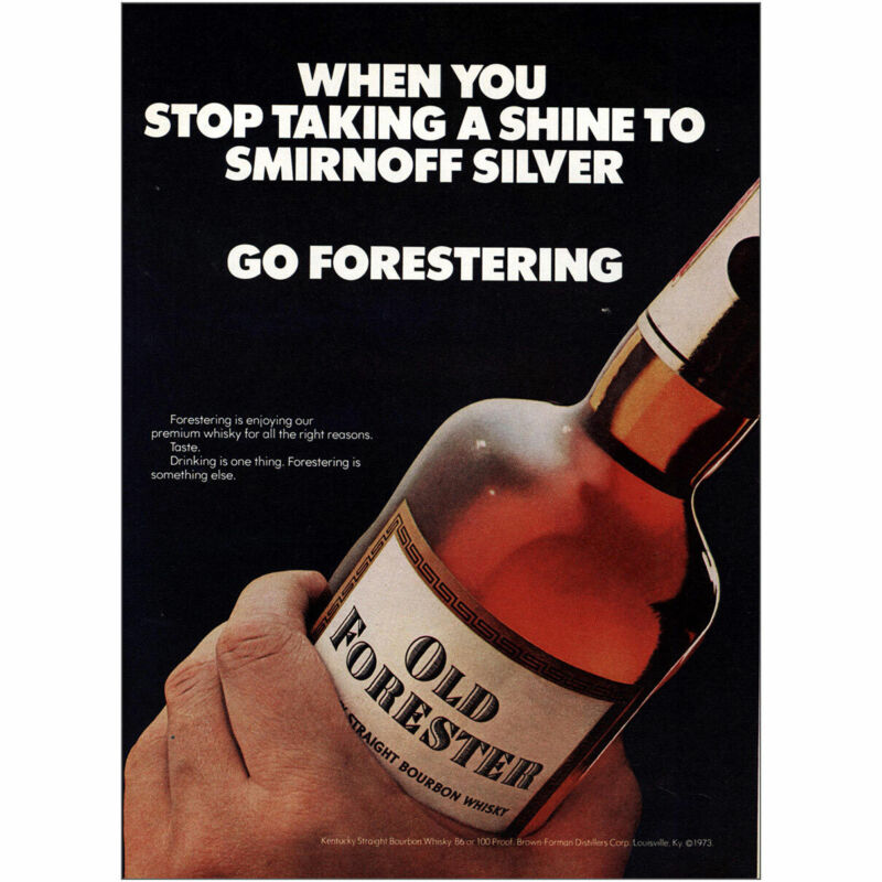 1973 Old Forester: Stop Taking a Shine to Smirnoff Silver Vintage Print Ad