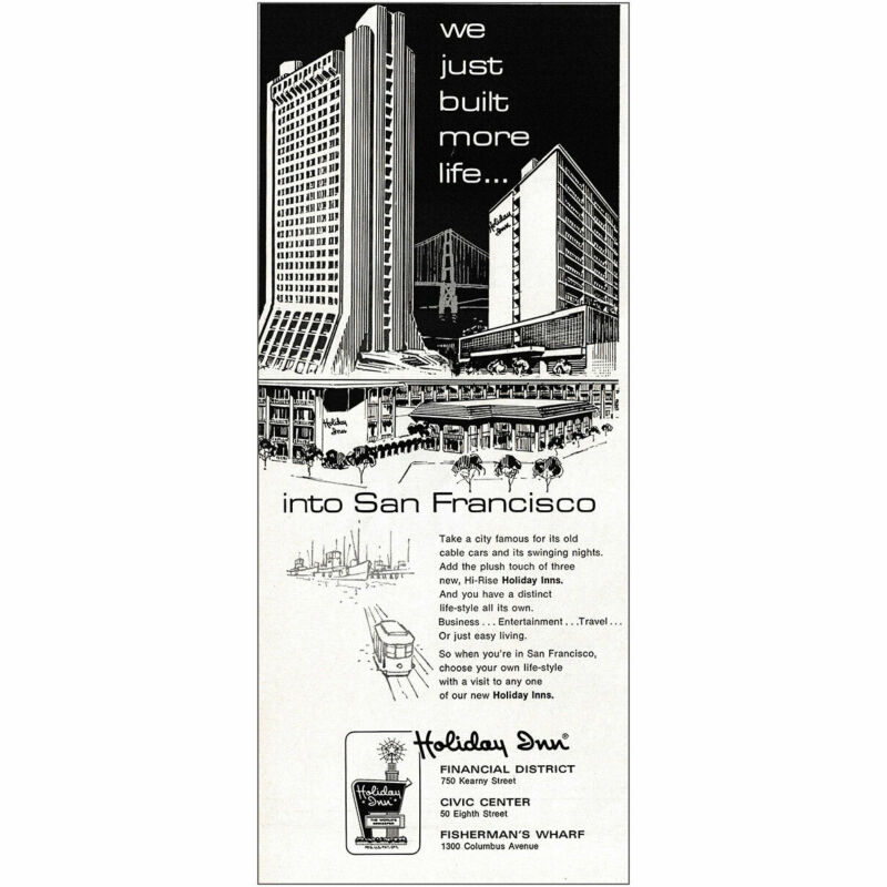 1970 Holiday Inn San Francisco: We Just Built More Life Vintage Print Ad