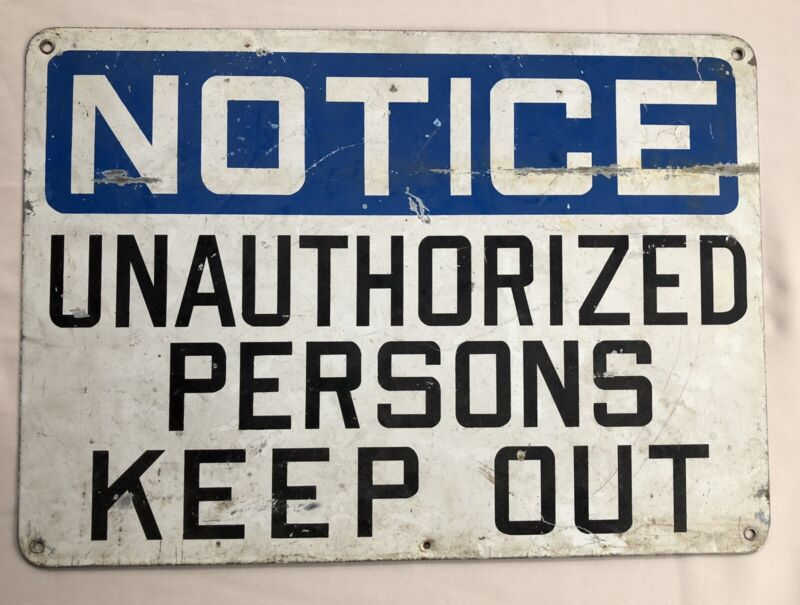 Rare Vintage Heavy Metal Sign Notice Unauthorized Persons Keep Out Danger Posted