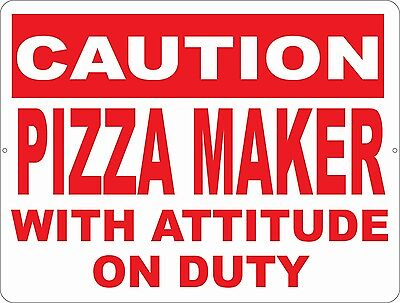 Caution Pizza Maker With Attitude On Duty Sign. Size Options. Restaurant Decor
