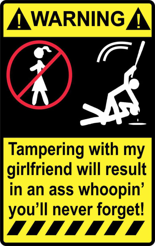 "4"" Warning Tampering with my Girlfriend Quality Decal Sticker Car Truck Toolbox"