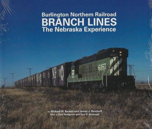 Burlington Northern Branch Lines - The NEBRASKA Experience -- (NEW BOOK)