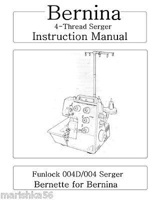 Bernina FUNLOCK 004, 004D SERGER INSTRUCTION Book /OPERATING