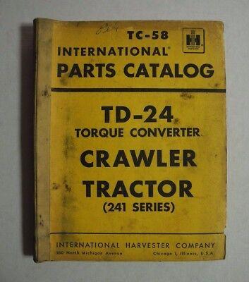 International Harvester Parts Catalog Td-24 Crawler Tractor 241 Series Tc-58
