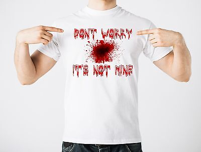 Halloween Funny Costume T-shirt Blood Stain Don't Worry It's Not Mine Halloween