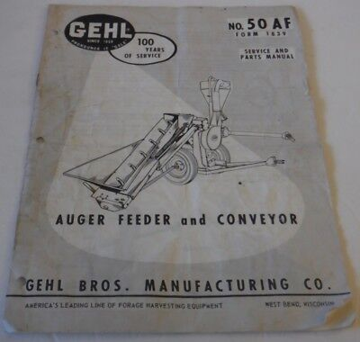 Gehl Bros. Manuf. Auger Feeder Conveyor Service And Parts Manual No. 50 Af