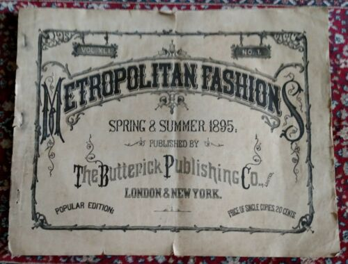 Original METROPOLITAN FASHION Catalog ~ Spring & Summer 1895 ~ Butterick