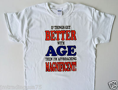 If things get better with White Funny T-Shirt Best Quality 100% Cotton