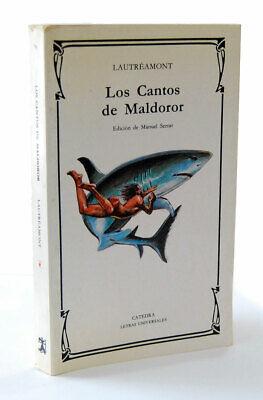 Los Cantos de Maldoror - Lautréamont. Cátedra