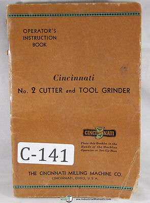 Cincinnati No. 2 Cutter And Tool Grinder Instruction Operations Manual 1940