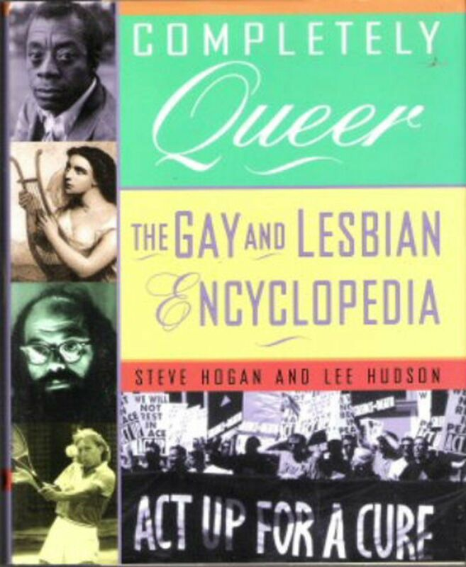 Completely Queer: The Gay and Lesbian Encyclopedia b...