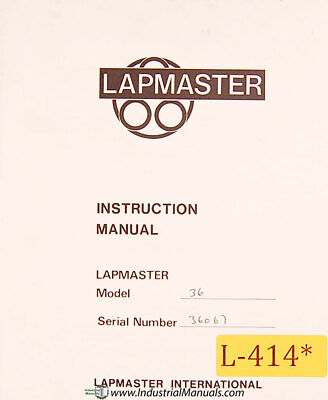 Lapmaster 36 Lapping Machine Operations Spare Parts And Wiring Manual