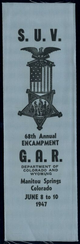 G.A.R. RIBBON S.U.V. 68TH ANNUAL ENCAMPMENT JUNE 1947 MANITOU SPRINGS COLORADO