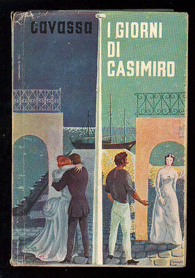 CAVASSA UMBERTO V. I GIORNI DI CASIMIRO LA VOCE 1954 AUTOGRAFO NICOLA GHIGLIONE