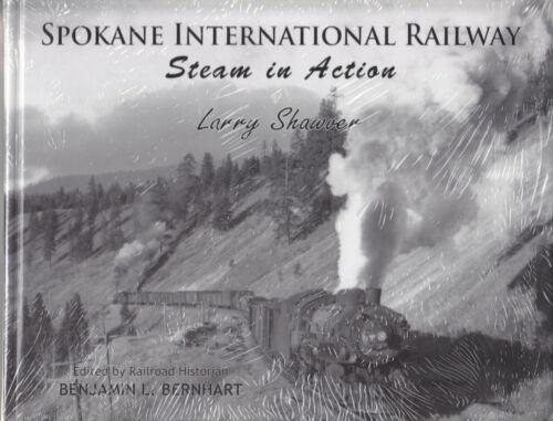 Spokane International Railway - Steam In Action Railroad Book