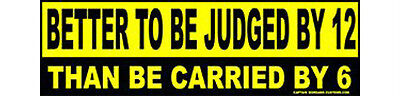 Better to be Judged then Carried Sticker Pro-Gun Conservative Right Wing (Best Guns To Collect)