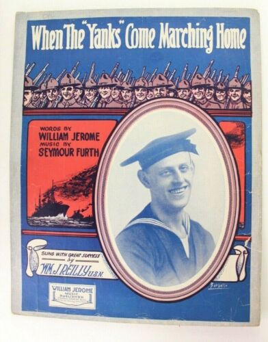 1918 When The Yanks Come Marching Home WWI Sheet Music WM J Reilly USN
