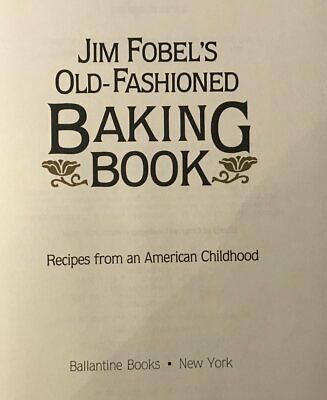 Cookbook 1424,  Jim Fobel's Old-Fashioned Baking Book