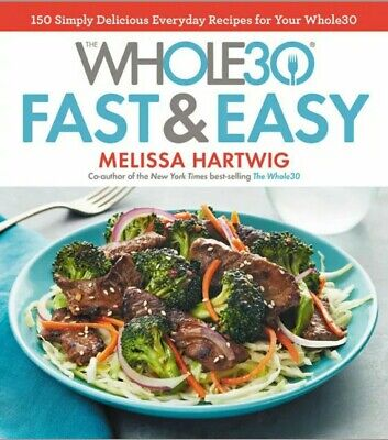 The Whole 30 Fast and Easy Cookbook Melissa Hartwig Hardcover 🔥🔥🔥
