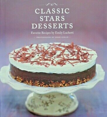 Classic Stars Desserts: Favorite Recipes by Emily Luchetti, HC/DJ, New