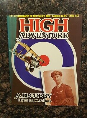 A. H. Cobby High Adventure, the Autobiography of Australias Most Famous WW 1 Fly