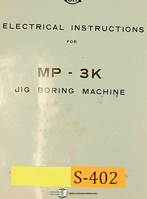 Sip Mp-3k Jig Boring Machine Electrical Instructions And Parts Manual 1957