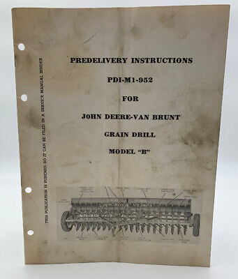 John Deere Van Brunt Grain Drill Model B Predelivery Instuctions Book 19-2685ai