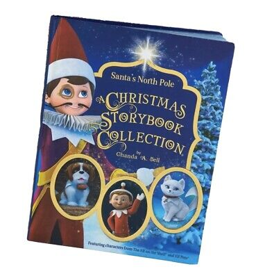 THE ELF ON THE SHELF & ELF PETS SANTA'S NORTH POLE CHRISTMAS STORYBOOK BOOK NEW