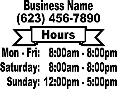 Business Store Hours Vinyl Window Decal Sign 11.5 Custom Customized Lettering