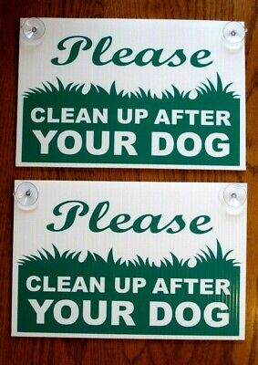"""(2) PLEASE CLEAN UP AFTER YOUR DOG  8""""X12"""" Plastic Window Signs w/Suction Cups"""