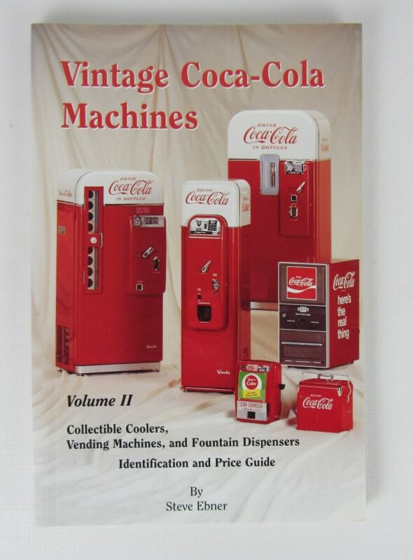 Vintage Coca Cola Machines Vol. II By Steve Ebner, Signed