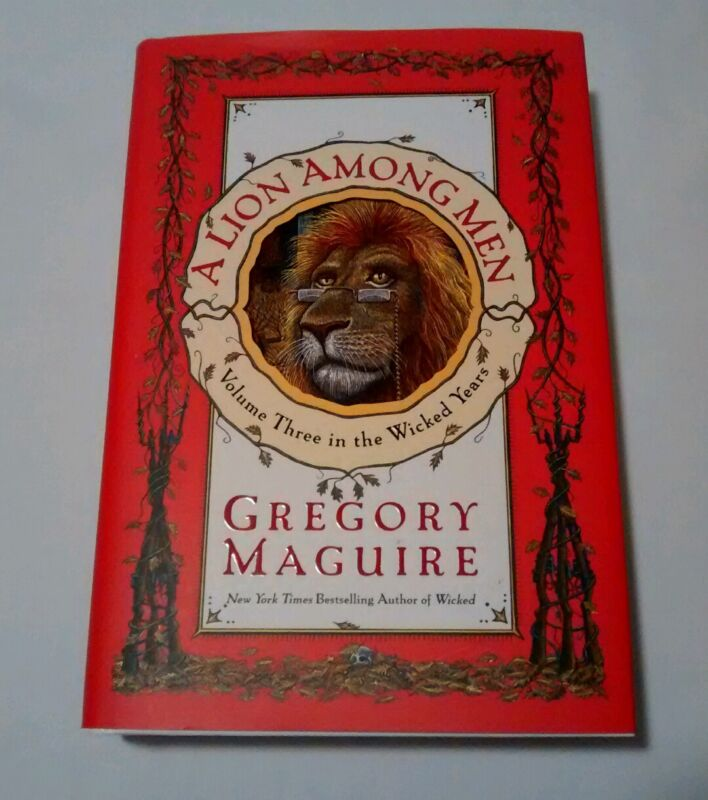 A Lion Among Men-Volume Three In The Wicked Years by Gregory Maguire