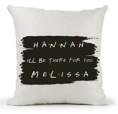 Personalised Cushion/ Friends TV Show. Be there for you.. Best Friend Gift