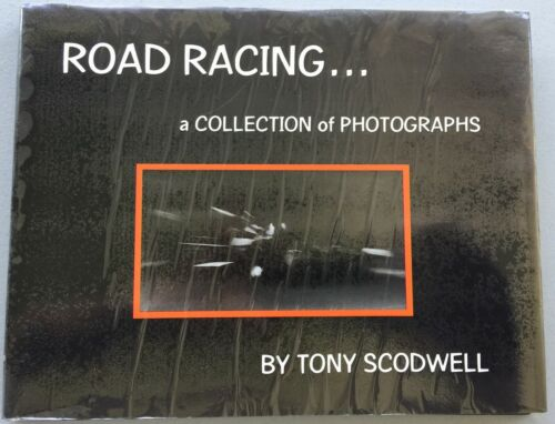 Road Racing, a collection of photographs by Tony Scodwell, signed, 1976