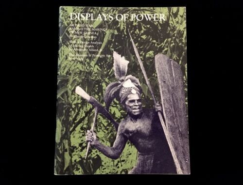 DISPLAYS OF POWER ART AND WAR AMONG THE MARINGS OF NEW GUINEA WAR SHIELDS 1973