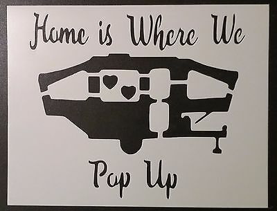 "Home Is Where We Pop Up Camper Trailer 8.5"" x 11"" Custom Stencil FREE SHIPPING"